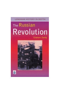 The Russian Revolution: Tsarism to Bolshevism, 1861-1924