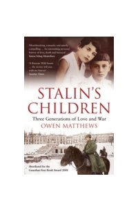 Stalin$#39;s Children : Three Generations of Love and War